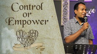 Control or Empower | Once Upon A Marriage (Week 02) | Ps. Sam Ellis