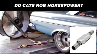 Do Catalytic Converters (Cats) Rob Horsepower?