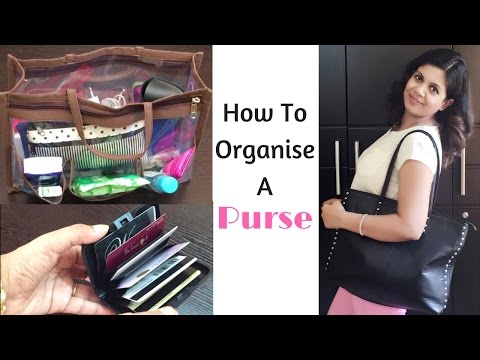 How To Organize Your Purse- Handbag Organization