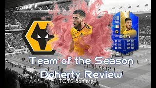 FIFA 19 TOTS HIDDEN GEM! 88 DOHERTY PLAYER REVIEW | BEST FIFA 19 RB? |