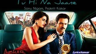 Tu Hi Na Jaane Full Song With Lyrics | Azhar | Emraan Hashmi, Nargis Fakhri, Prachi Desai
