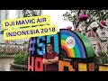 Launching DJI MAVIC AIR INDONESIA 2018 Central Park Mall