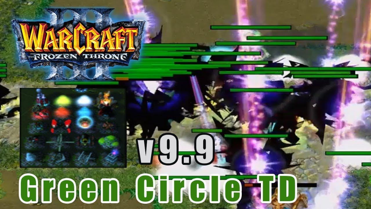 Warcraft 3: Green Circle TD v9.9 – Hướng dẫn thủ map Green TD v9.9   Mad Tigerrr