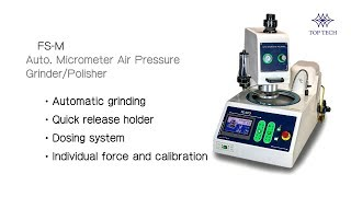 Auto. Air Force Grinder/Polisher(FS-R micrometer)-Top Tech Machine- Sample Preparation Equipment