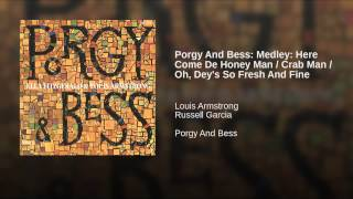 Porgy And Bess: Medley: Here Come De Honey Man / Crab Man / Oh, Dey