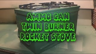 Ammo Can Double Burner Rocket Stove