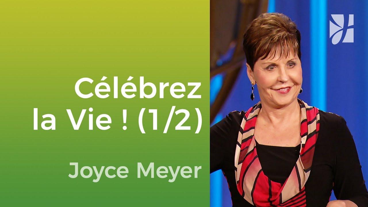 La célébration de la vie (1/2) - Joyce Meyer - Vivre au quotidien
