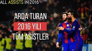 Arda Turan - All Assists 2016 | With Commentary • HD