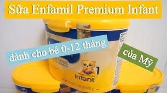 Sữa Enfamil Premium Infant dành cho bé từ 0-12 tháng của Mỹ= Sữa enfamil 1 có tốt không?