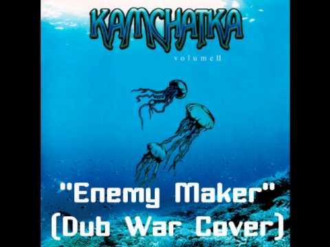 "Kamchatka - ""Enemy Maker"" (Dub War Cover)"