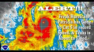 Hurricane Patricia! Strongest Hurricane Ever! & the coming Texas Monsoon Flood