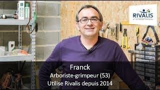 Témoignage client Rivalis - Franck, arboriste-grimpeur (53)
