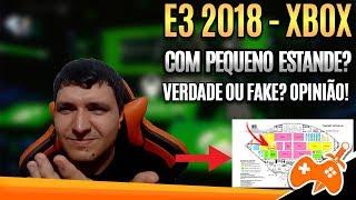"""E3 2018 - Microsoft com estande  """"MINÚSCULO"""" no evento,  VERDADE OU FAKE? OPINIÃO!"""