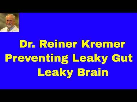 Nature's Doctors Dr. Reiner Kremer- Probiotic Health Benefits: Preventing  Leaky Gut and Leaky Brain