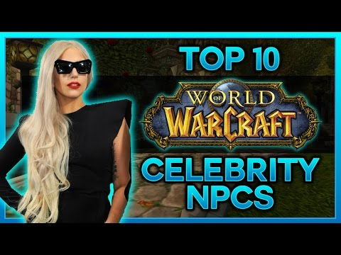 TOP 10 CELEBRITY NPCS IN WOW - LEGION PATCH 7.1