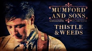 Mumford And Sons - Thistle And Weeds (live at La Maroquinerie)