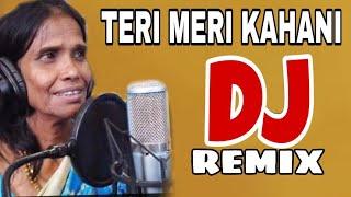 Teri Meri Kahani New Dj Remix Song Ranu Mondal & Himesh Rasmiyan  Latest Bollywood Song