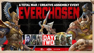 The Everchosen Invitational: Day 2 - May 31st - Total War: Warhammer II