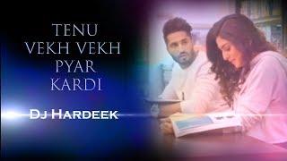 Tenu Vekh Vekh Pyar Kardi | Remix | Dj Hardeek | Latest Punjabi Love Story | Tik Tok Song 2019