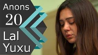 Lal Yuxu (20-ci seriya) ANONS