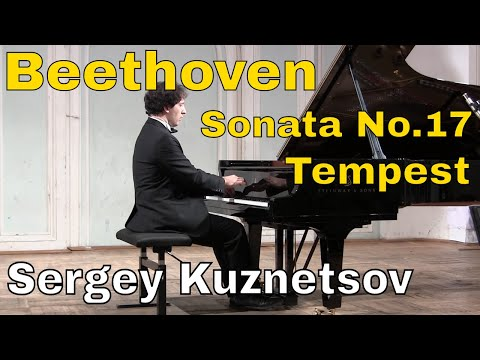 "Beethoven, sonata op. 31 No.2 ""The tempest"" — Sergey Kuznetsov"