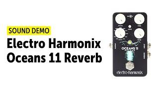 Electro Harmonix Oceans 11 Reverb Sound Demo (no talking)