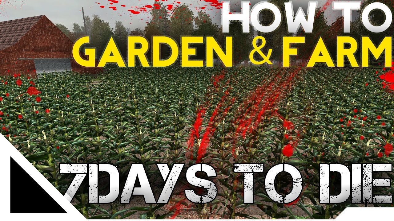 7d2d how to garden farm 7 days to die youtube