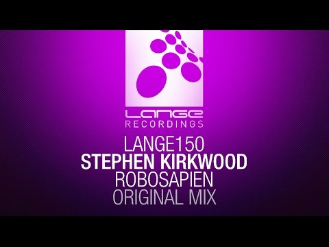 Stephen Kirkwood - Robosapien (Original Mix) [OUT NOW]