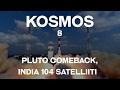 Pluto comeback, India 104 satelliiti Kosmos 8
