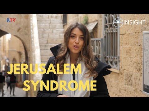 Insight to Israel - Jerusalem Syndrome