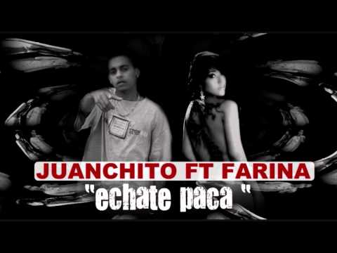 juanchito ft farina - échate paca Videos De Viajes