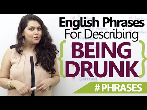 English phrases to describe 'Being Drunk' - Free Spoken English lessons
