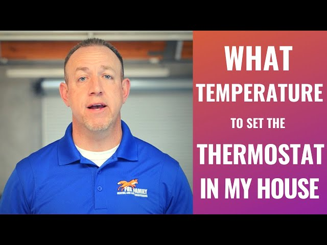 What Temperature Should I Keep it in My Home This Summer in 2019?