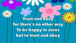 Trust and Obey - The Countdown Kids (worship song with lyrics)