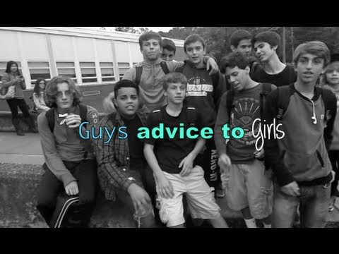 Guys Advice to Girls!