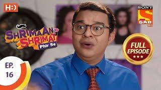 Shrimaan Shrimati Phir Se - Ep 16 - Full Episode - 3rd April, 2018