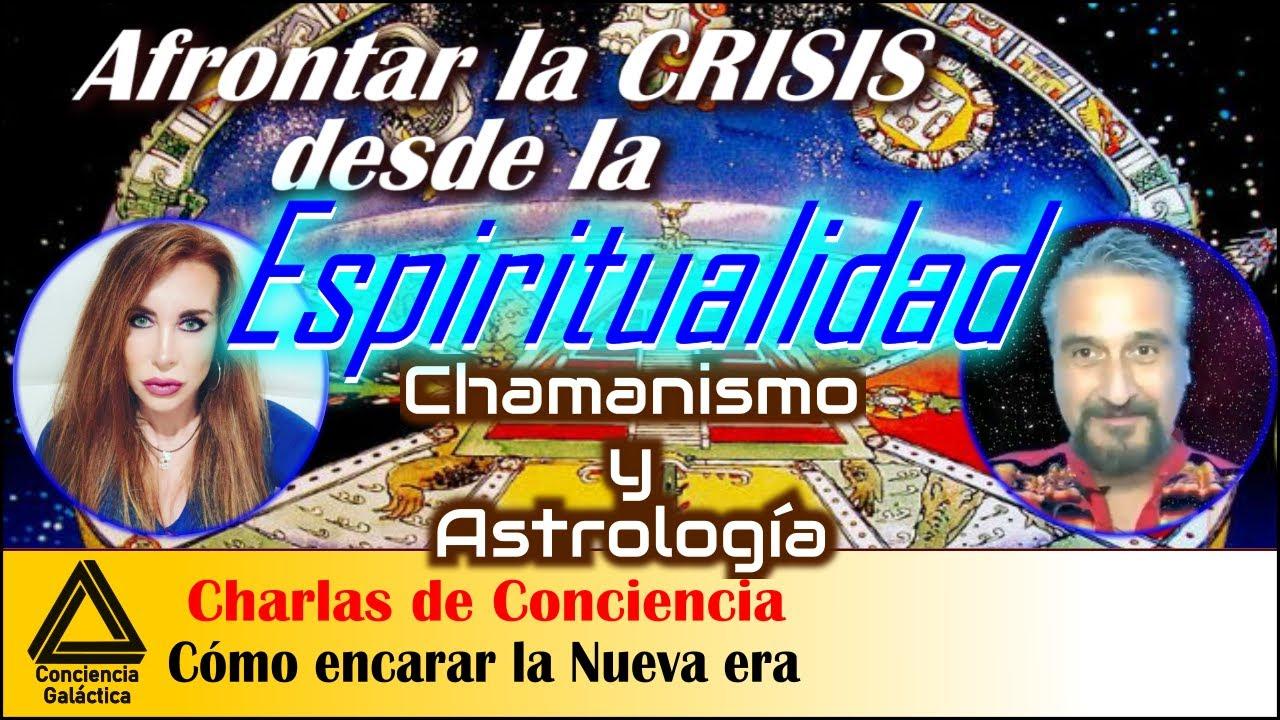 Cómo afrontar la Crisis desde otros NIVELES DE CONCIENCIA: debate Chamanismo y Astrología