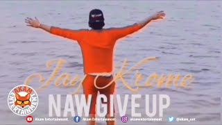 Jay Krome - Naw Give Up [Video]