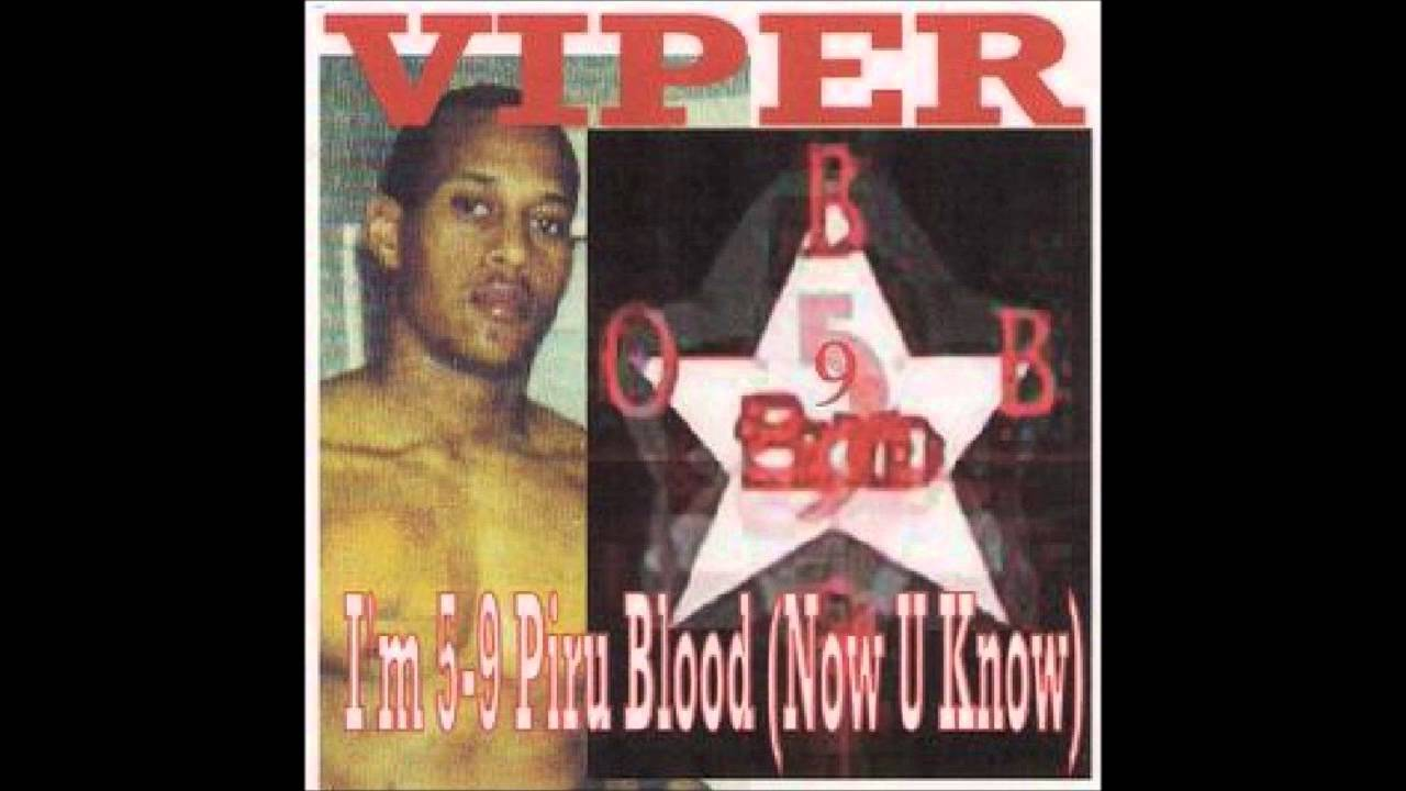 Viper - I'm 5-9 Piru Blood (Now You Know My Set)