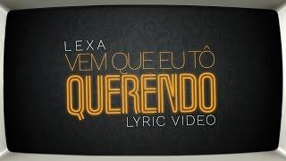 Lexa :: Vem Que Eu Tô Querendo (Lyric Video)