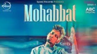 Mohabbat Kambi Status Video by Punjabi Sounds