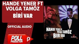Hande Yener Ft. Volga Tamöz - Biri Var - ( Official Audio ) Video