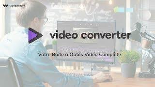 Wondershare Video Converter Ultimate - Convertisseur Vidéo Tout-en-un Puissant & Facile