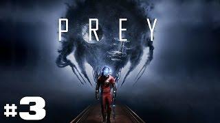 Prey - Let's Play #3 [FR]
