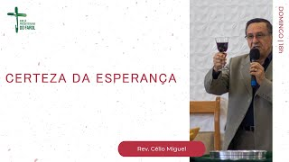 Culto Noite - Domingo 06/06/21 - Certeza da Esperança - Rev. Célio Miguel
