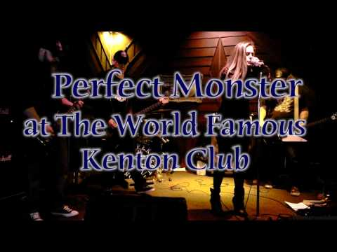 Perfect Monster - Full Set- at The World Famous Kenton Club