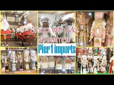 Pier 1 Imports Christmas Ornaments And Christmas Decor 🎄 || Updated Holiday Edition
