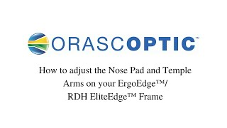 How To Adjust The Nose Pad And Temple Arms On Your ErgoEdge™/RDH EliteEdge™ Frame