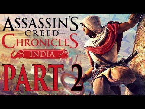 """Assassin's Creed Chronicles: India - Let's Play - Part 2 - [The Absent Handler] - """"Arbaaz Has Ups"""""""