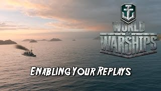 World of Warships - Enabling Your Replays